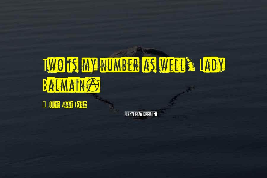 Julie Anne Long Sayings: Two is my number as well, Lady Balmain.