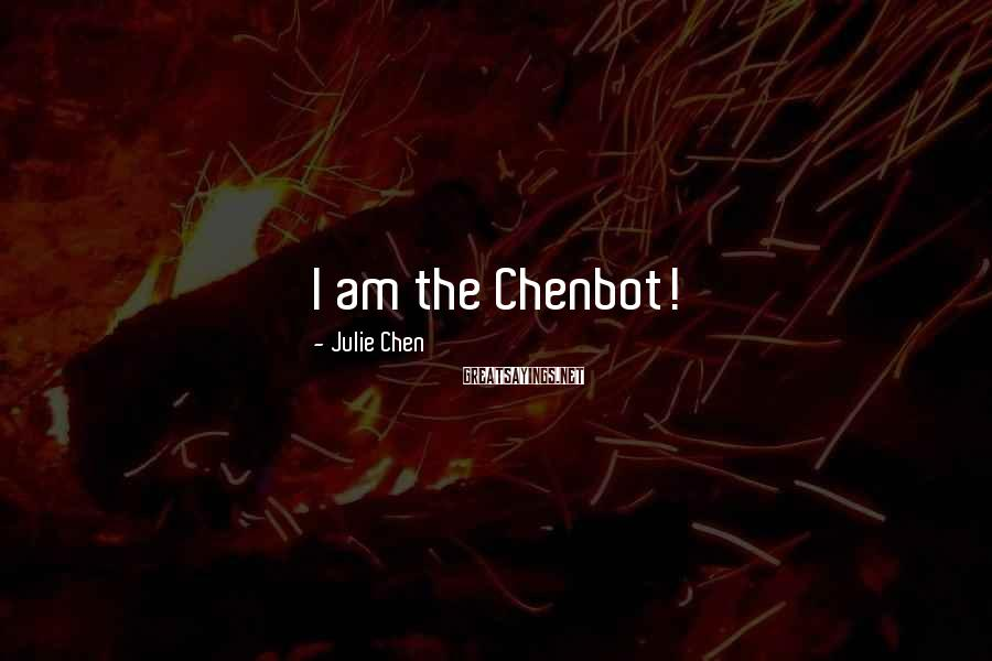 Julie Chen Sayings: I am the Chenbot!