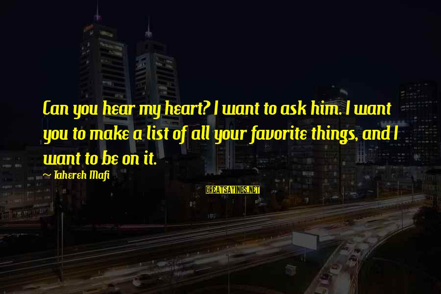 Juliette Ferrars Sayings By Tahereh Mafi: Can you hear my heart? I want to ask him. I want you to make