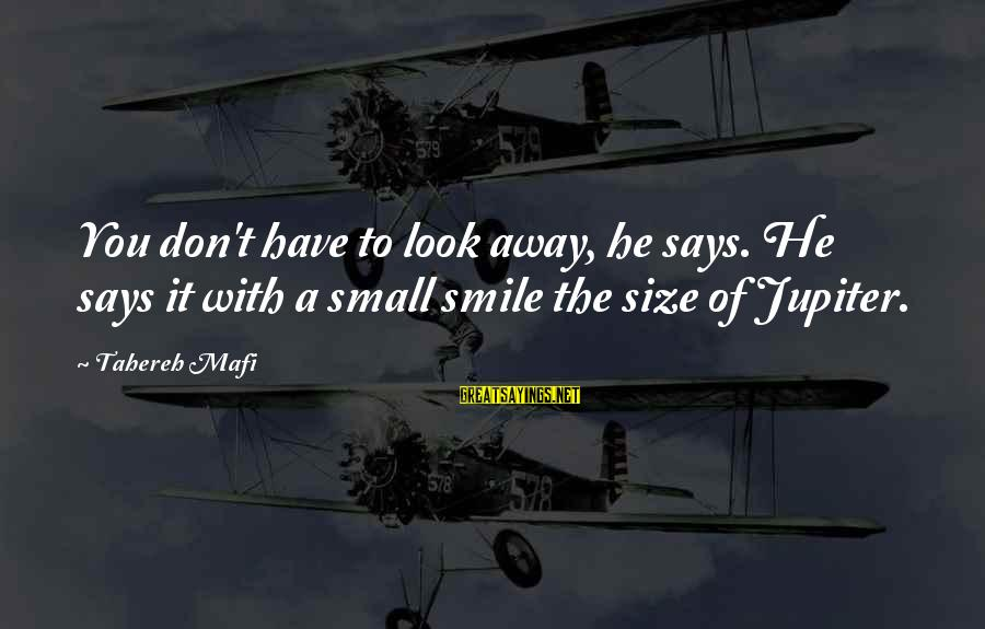 Juliette Ferrars Sayings By Tahereh Mafi: You don't have to look away, he says. He says it with a small smile