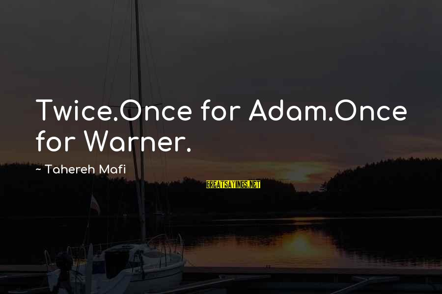 Juliette Ferrars Sayings By Tahereh Mafi: Twice.Once for Adam.Once for Warner.