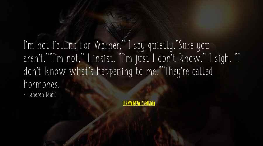 """Juliette Ferrars Sayings By Tahereh Mafi: I'm not falling for Warner,"""" I say quietly.""""Sure you aren't.""""""""I'm not,"""" I insist. """"I'm just"""