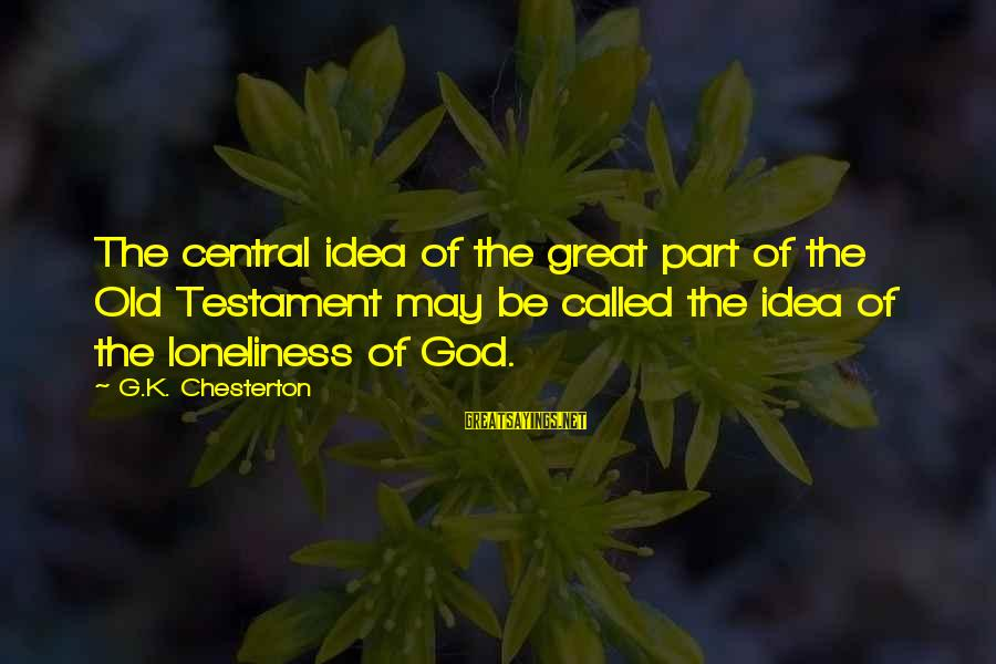 Jungle Giants Sayings By G.K. Chesterton: The central idea of the great part of the Old Testament may be called the