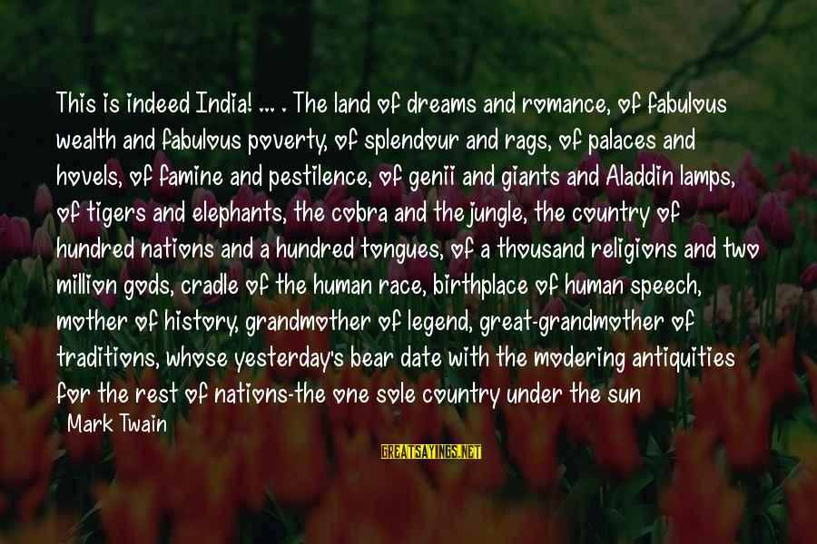 Jungle Giants Sayings By Mark Twain: This is indeed India! ... . The land of dreams and romance, of fabulous wealth