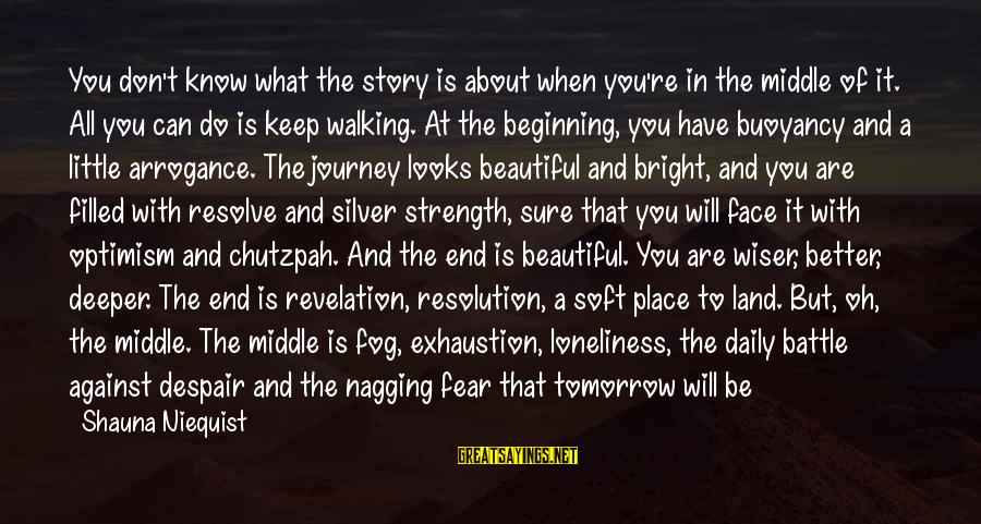 Just For Today Love Sayings By Shauna Niequist: You don't know what the story is about when you're in the middle of it.