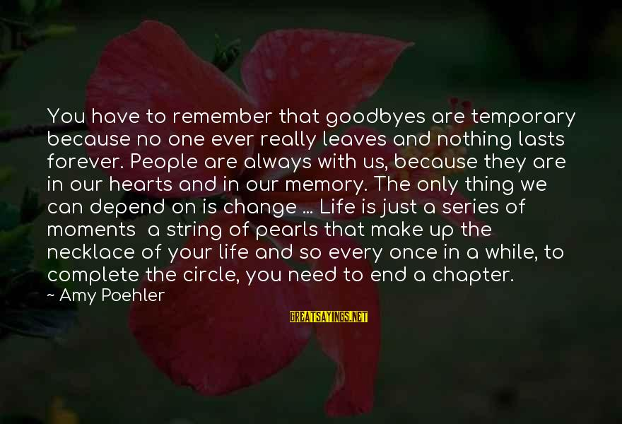 Just Remember One Thing Sayings By Amy Poehler: You have to remember that goodbyes are temporary because no one ever really leaves and