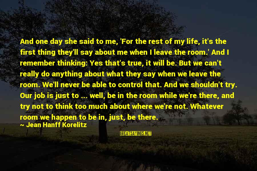 Just Remember One Thing Sayings By Jean Hanff Korelitz: And one day she said to me, 'For the rest of my life, it's the