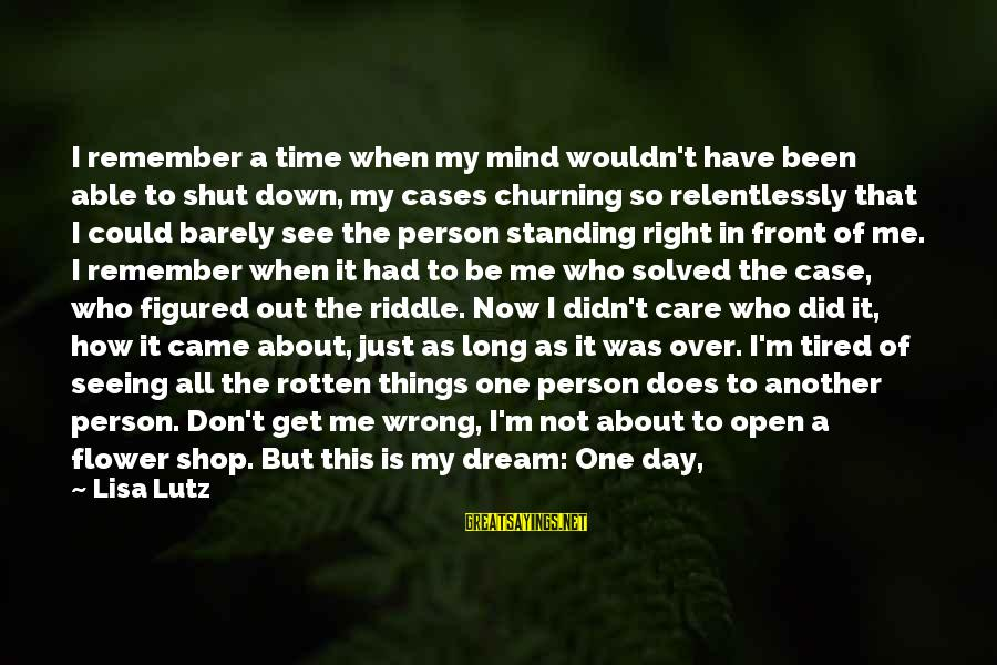 Just Remember One Thing Sayings By Lisa Lutz: I remember a time when my mind wouldn't have been able to shut down, my