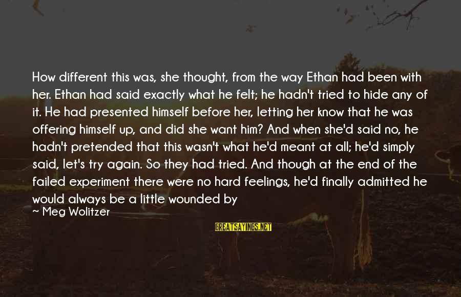 Just Wasn't Meant To Be Sayings By Meg Wolitzer: How different this was, she thought, from the way Ethan had been with her. Ethan