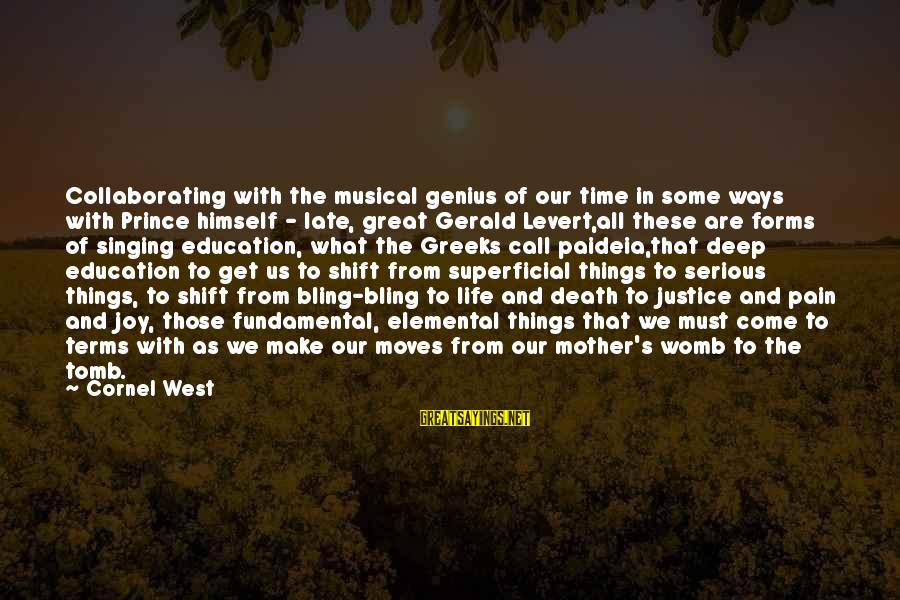 Justice And Death Sayings By Cornel West: Collaborating with the musical genius of our time in some ways with Prince himself -