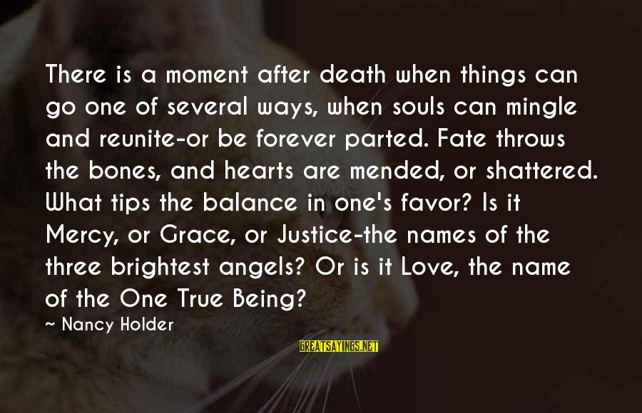 Justice And Death Sayings By Nancy Holder: There is a moment after death when things can go one of several ways, when