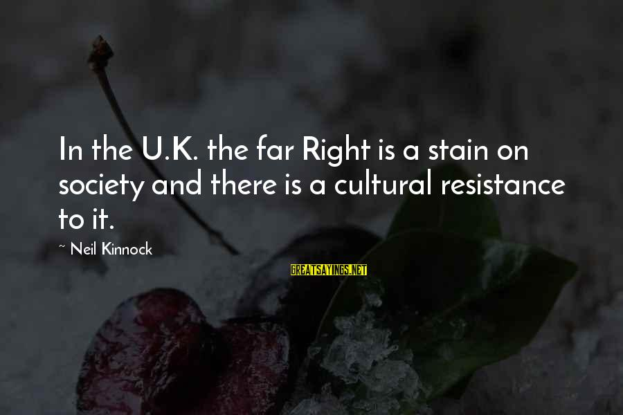 K On Sayings By Neil Kinnock: In the U.K. the far Right is a stain on society and there is a