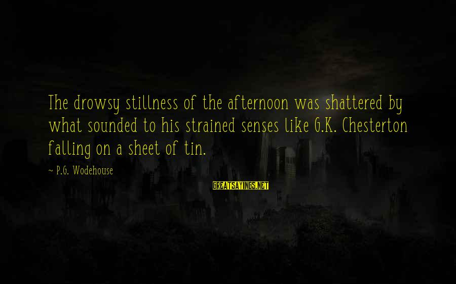 K On Sayings By P.G. Wodehouse: The drowsy stillness of the afternoon was shattered by what sounded to his strained senses