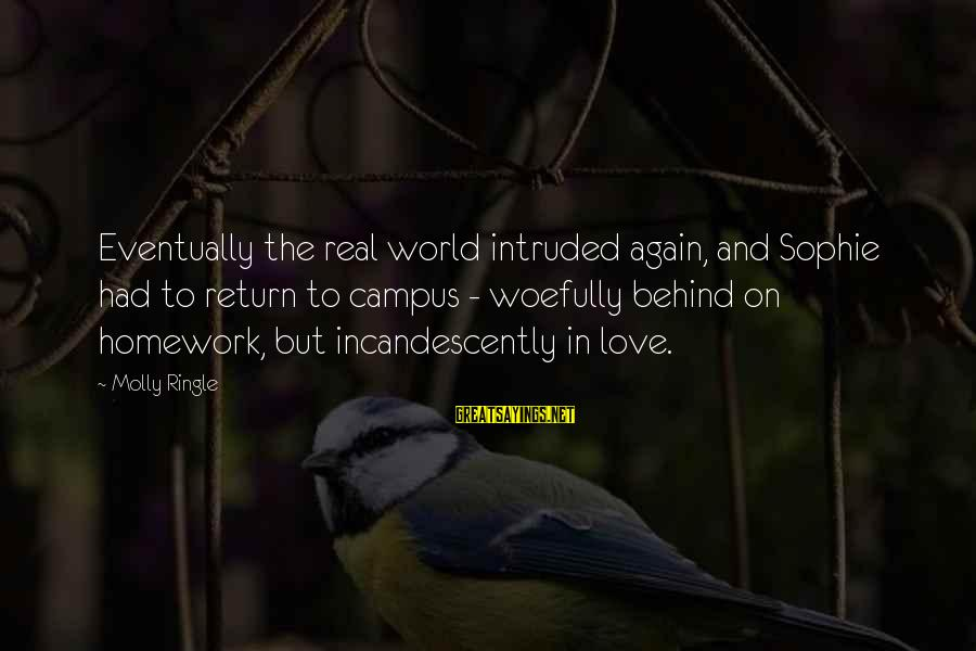 Kaaka Muttai Sayings By Molly Ringle: Eventually the real world intruded again, and Sophie had to return to campus - woefully