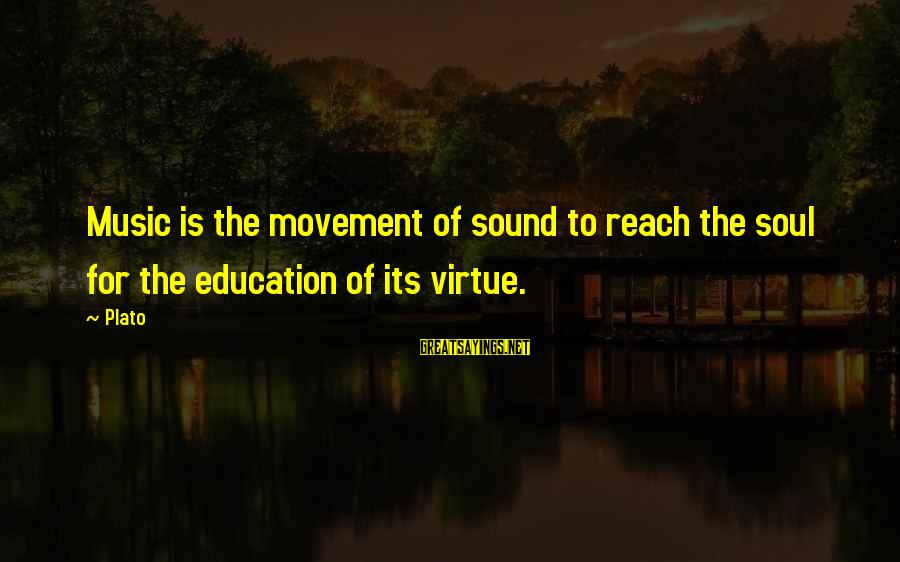 Kalesa Ride Sayings By Plato: Music is the movement of sound to reach the soul for the education of its