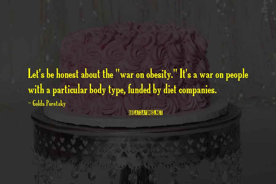 """Karl Popper Wiki Sayings By Golda Poretsky: Let's be honest about the """"war on obesity."""" It's a war on people with a"""