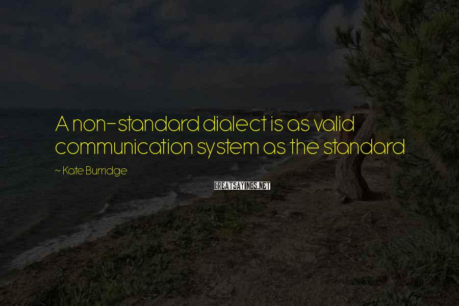 Kate Burridge Sayings: A non-standard dialect is as valid communication system as the standard