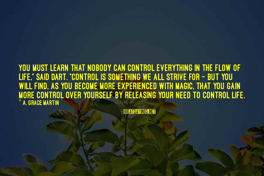 """Kateikyoushi Hitman Reborn Sayings By A. Grace Martin: You must learn that nobody can control everything in the flow of life,"""" said Dart."""
