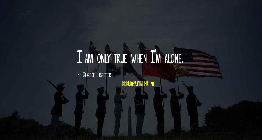 Kateikyoushi Hitman Reborn Sayings By Clarice Lispector: I am only true when I'm alone.