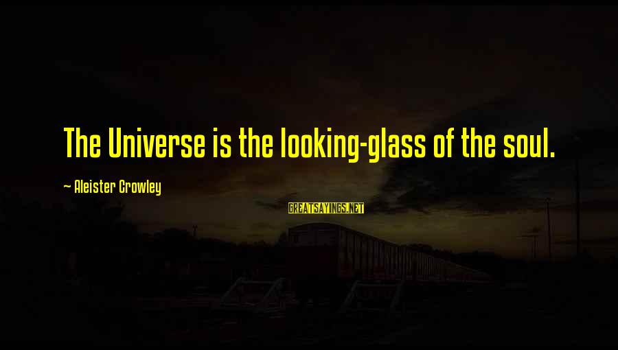 Keep Positive Quotes Sayings By Aleister Crowley: The Universe is the looking-glass of the soul.