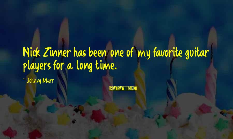 Keep Positive Quotes Sayings By Johnny Marr: Nick Zinner has been one of my favorite guitar players for a long time.