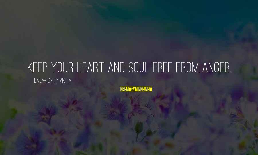 Keep Positive Quotes Sayings By Lailah Gifty Akita: Keep your heart and soul free from anger.