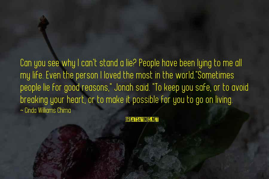 Keep You In My Life Sayings By Cinda Williams Chima: Can you see why I can't stand a lie? People have been lying to me