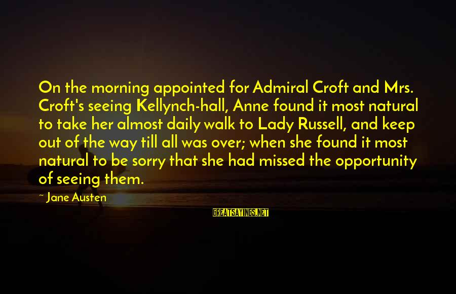 Kellynch Hall Sayings By Jane Austen: On the morning appointed for Admiral Croft and Mrs. Croft's seeing Kellynch-hall, Anne found it