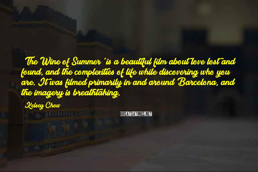 Kelsey Chow Sayings: 'The Wine of Summer' is a beautiful film about love lost and found, and the