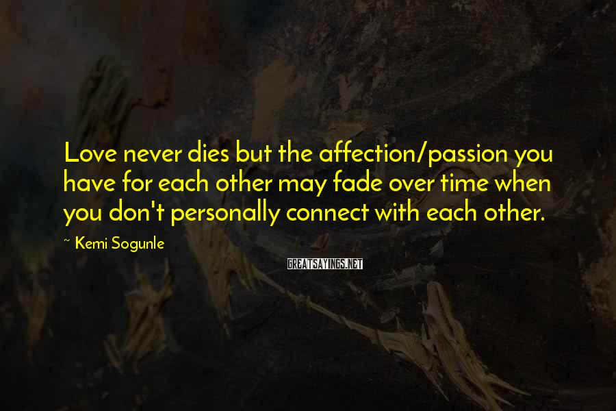 Kemi Sogunle Sayings: Love never dies but the affection/passion you have for each other may fade over time