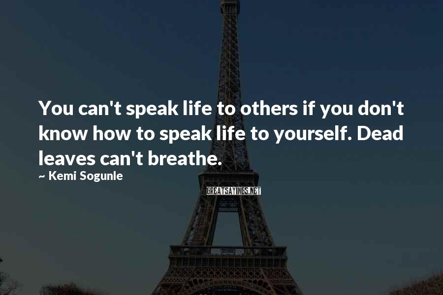 Kemi Sogunle Sayings: You can't speak life to others if you don't know how to speak life to