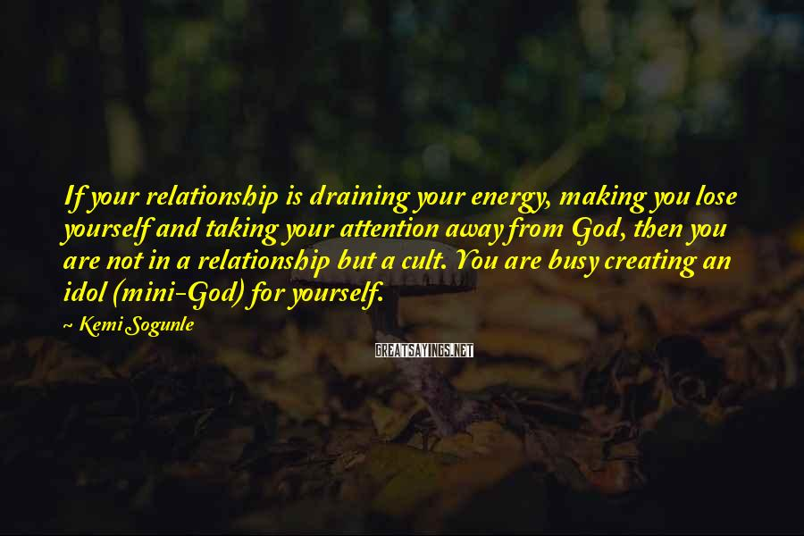 Kemi Sogunle Sayings: If your relationship is draining your energy, making you lose yourself and taking your attention