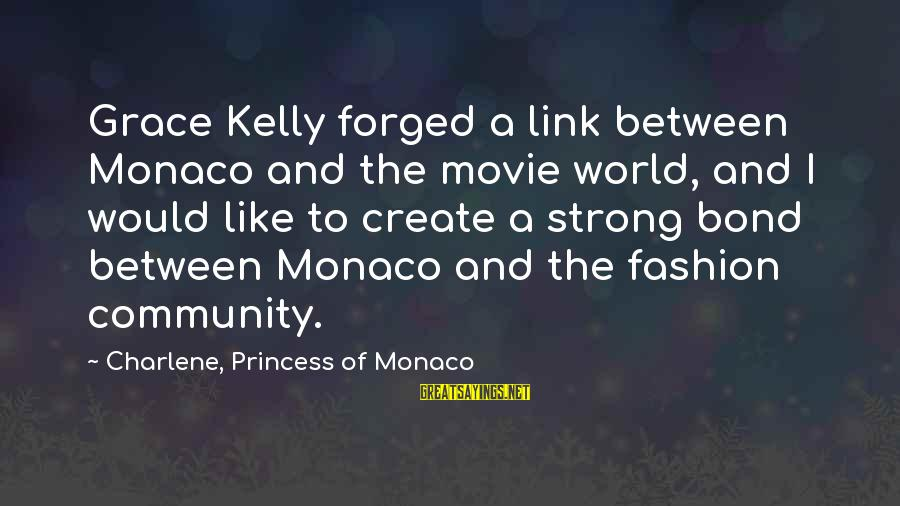 Ken Yukimura Sayings By Charlene, Princess Of Monaco: Grace Kelly forged a link between Monaco and the movie world, and I would like