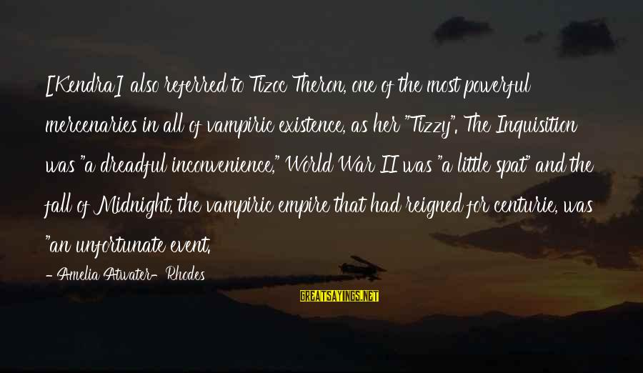 Kendra's Sayings By Amelia Atwater-Rhodes: [Kendra] also referred to Tizoc Theron, one of the most powerful mercenaries in all of