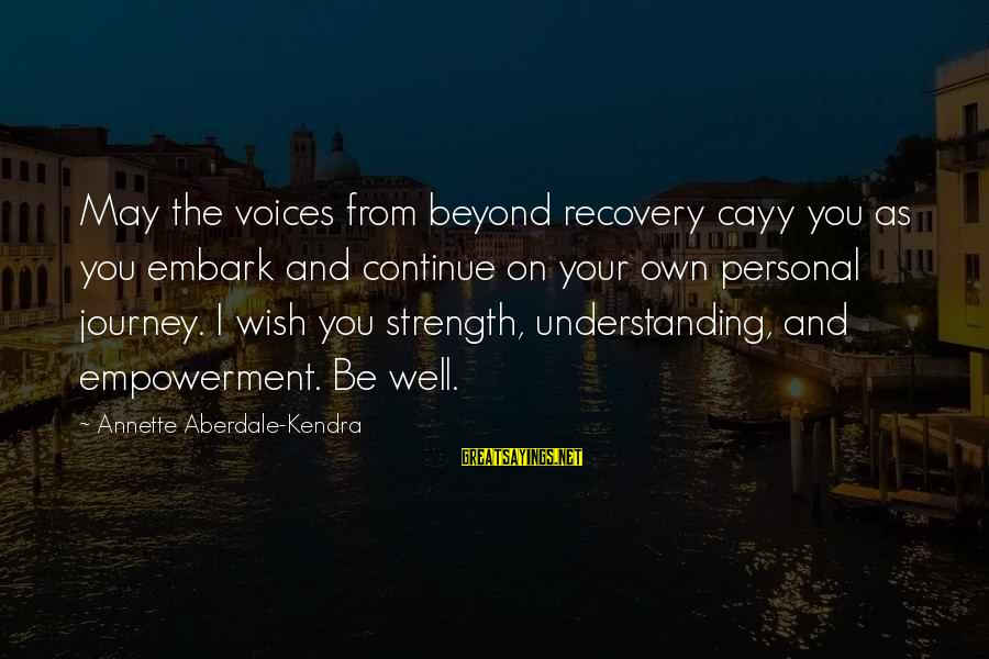 Kendra's Sayings By Annette Aberdale-Kendra: May the voices from beyond recovery cayy you as you embark and continue on your