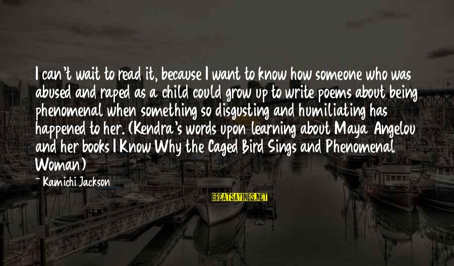 Kendra's Sayings By Kamichi Jackson: I can't wait to read it, because I want to know how someone who was
