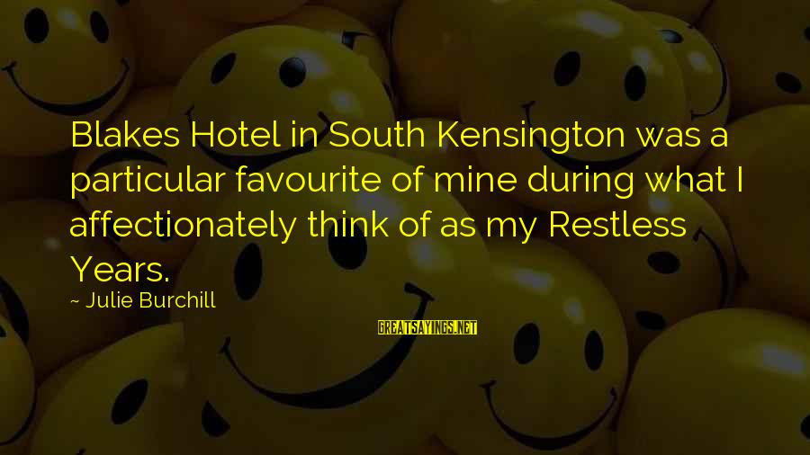 Kensington Sayings By Julie Burchill: Blakes Hotel in South Kensington was a particular favourite of mine during what I affectionately