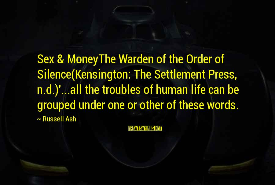 Kensington Sayings By Russell Ash: Sex & MoneyThe Warden of the Order of Silence(Kensington: The Settlement Press, n.d.)'...all the troubles