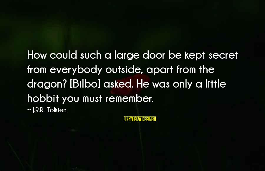 Kept Secret Sayings By J.R.R. Tolkien: How could such a large door be kept secret from everybody outside, apart from the
