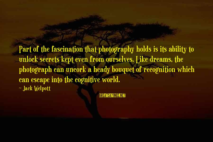 Kept Secret Sayings By Jack Welpott: Part of the fascination that photography holds is its ability to unlock secrets kept even