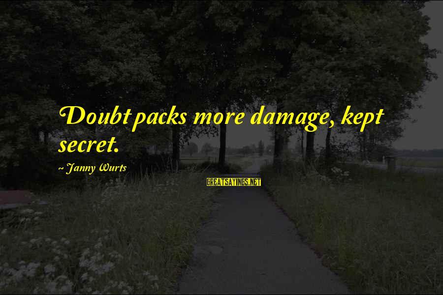 Kept Secret Sayings By Janny Wurts: Doubt packs more damage, kept secret.
