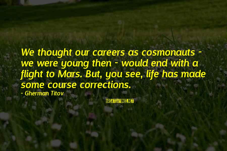 Khao Sayings By Gherman Titov: We thought our careers as cosmonauts - we were young then - would end with