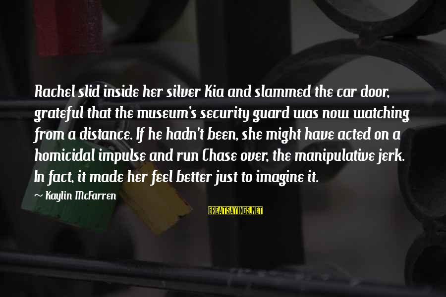 Kia Car Sayings By Kaylin McFarren: Rachel slid inside her silver Kia and slammed the car door, grateful that the museum's