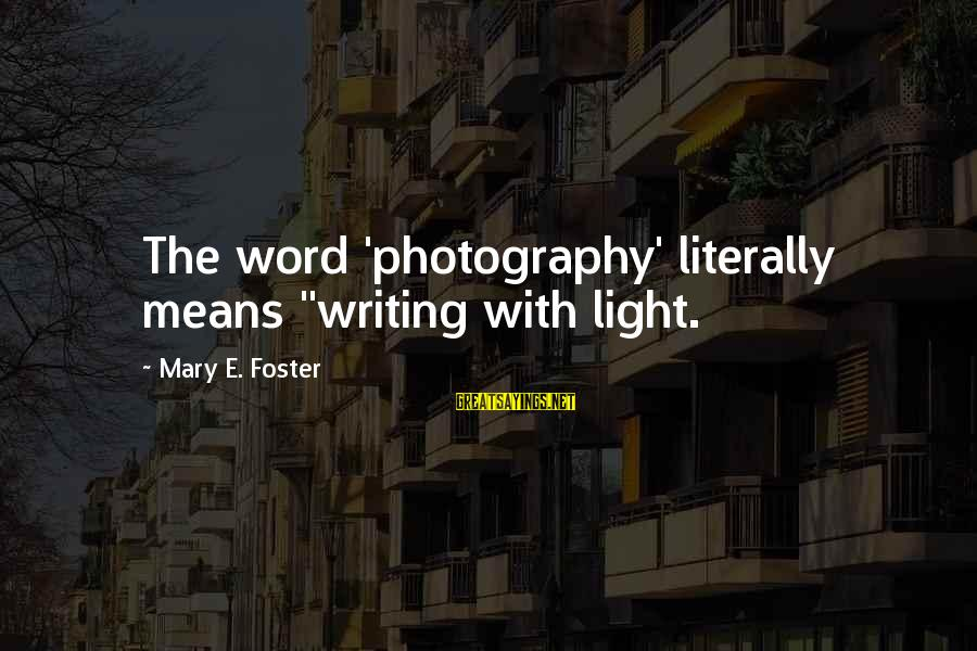 "Kiara The Lion King 2 Sayings By Mary E. Foster: The word 'photography' literally means ""writing with light."