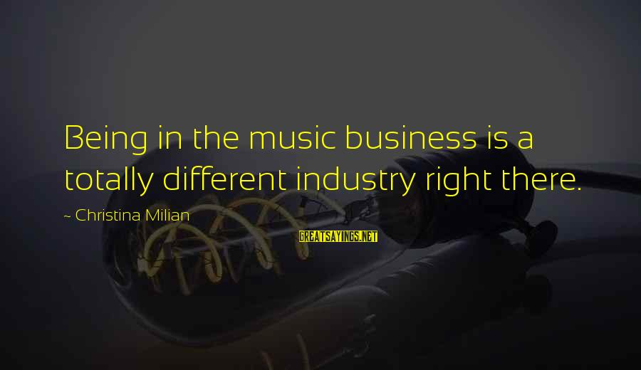 Kill Them With Your Success Sayings By Christina Milian: Being in the music business is a totally different industry right there.