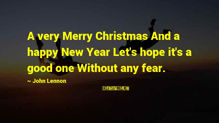 Kill Them With Your Success Sayings By John Lennon: A very Merry Christmas And a happy New Year Let's hope it's a good one