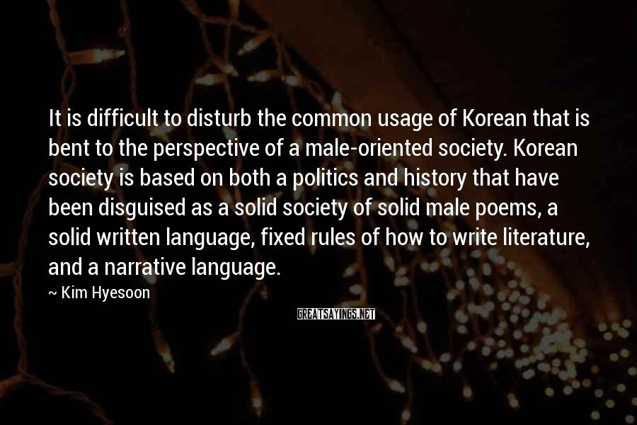 Kim Hyesoon Sayings: It is difficult to disturb the common usage of Korean that is bent to the