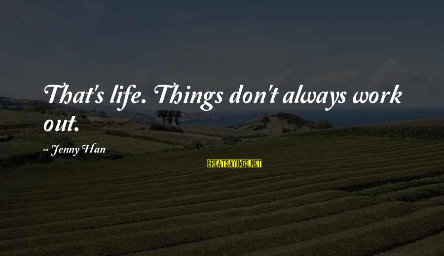 Kindness From The Bible Sayings By Jenny Han: That's life. Things don't always work out.