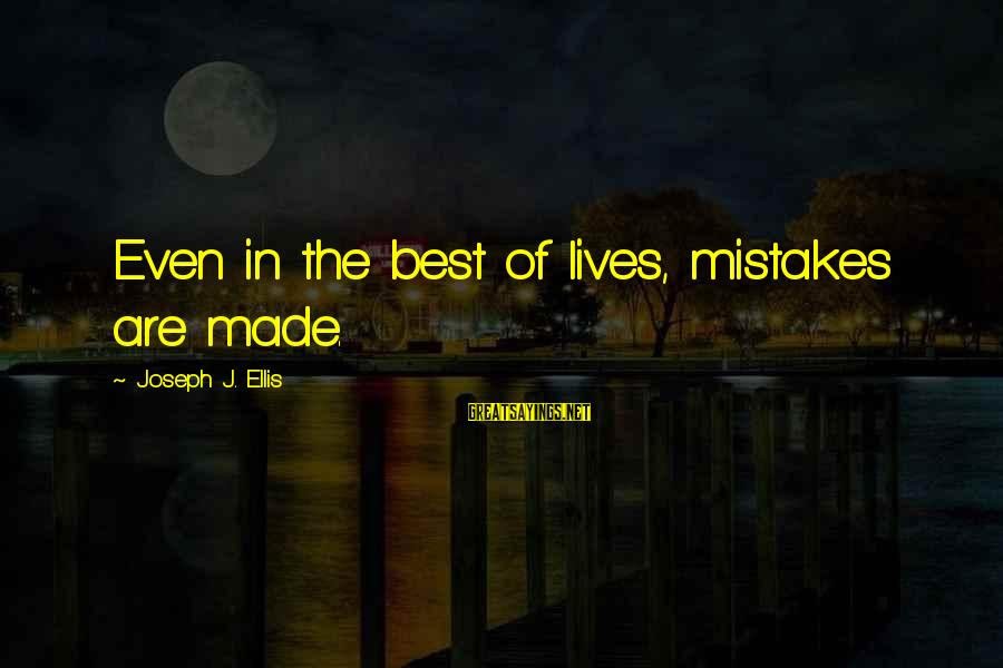 Kindness From The Bible Sayings By Joseph J. Ellis: Even in the best of lives, mistakes are made.