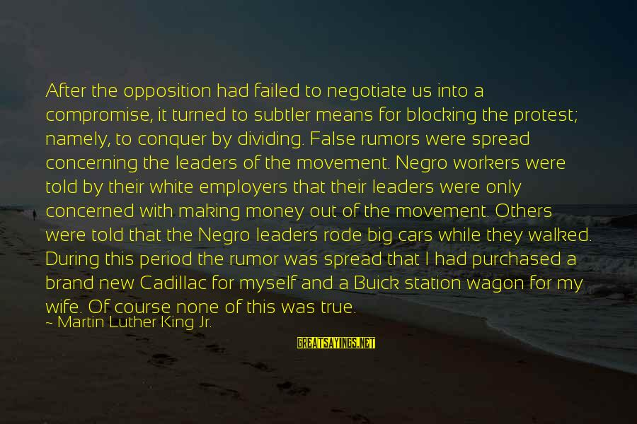 King And I Sayings By Martin Luther King Jr.: After the opposition had failed to negotiate us into a compromise, it turned to subtler